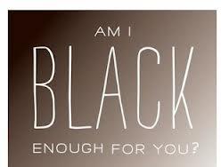 am i black enough