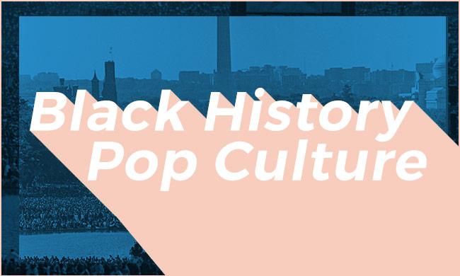 Black History Pop culture