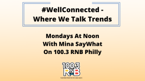 Mina SayWhat Well Connected Graphic RNB Philly